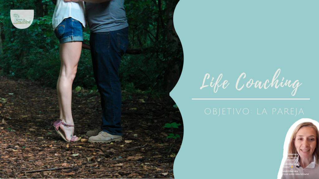 Coaching de vida, cuando el objetivo es el amor de pareja